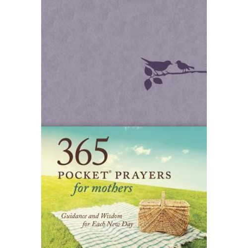 365 Pocket Prayers for Mothers : Guidance and Wisdom for Each New Day