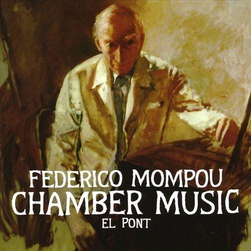 El Pont: Federico Mompou Chamber Music [CD]