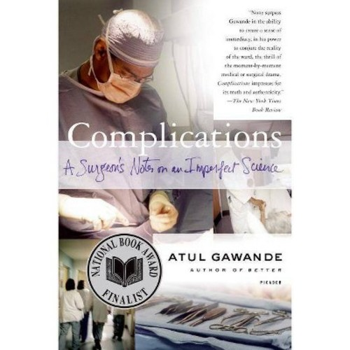 Complications : A Surgeon's Notes on an Imperfect Science (Paperback)