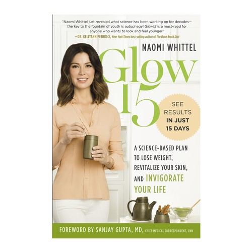 Glow 15 A Guide to Wellness By Naomi Whittel