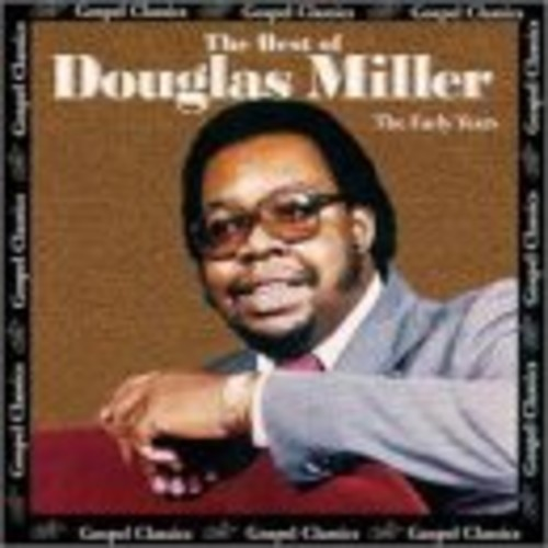 The Best Of Douglas Miller: The Early Years