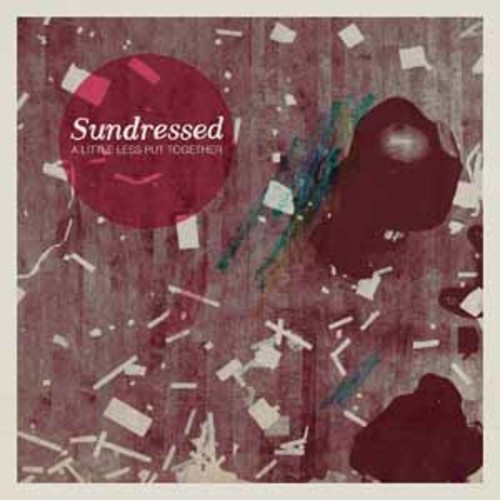 Sundressed - Little Less Put Together [Audio CD]