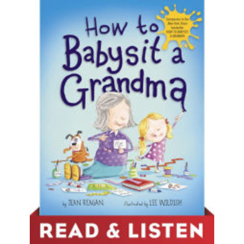 How to Babysit a Grandma: Read & Listen Edition