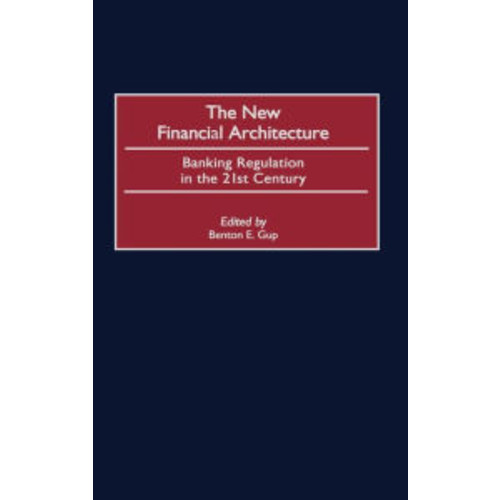 Financial Architecture: Banking Regulation in the 21st Century