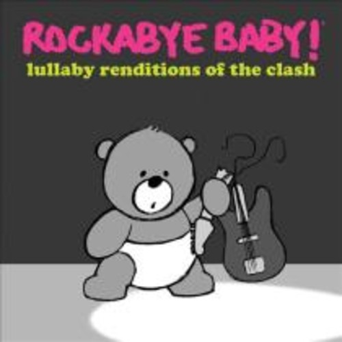 Rockabye Baby! Lullaby Renditions of the Clash [CD]
