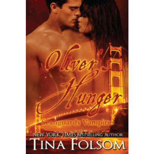 Oliver's Hunger (Scanguards Vampires Series #7)
