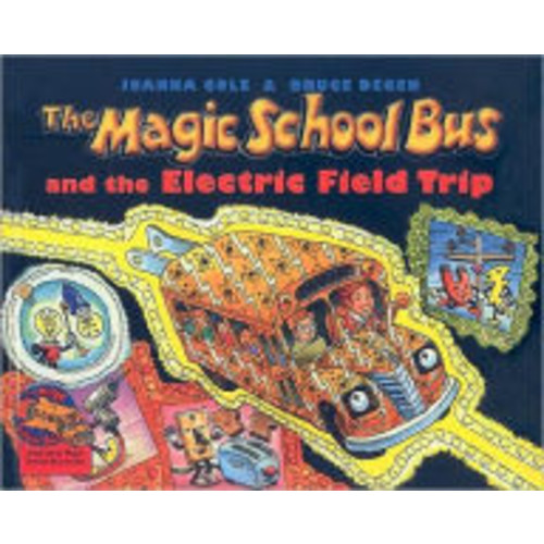 The Magic School Bus and the Electric Field Trip (Magic School Bus Series)