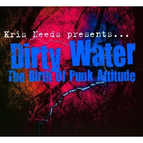 Dirty Water: The Birth of Punk Attitude [CD]