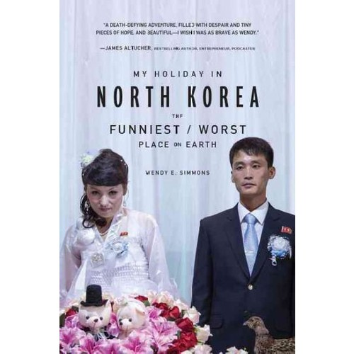 My Holiday in North Korea: The Funniest/Worst Place on Earth (Paperback)
