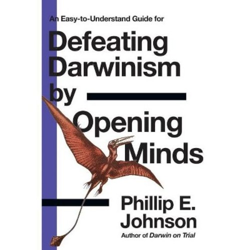 Defeating Darwinsim by Opening Minds (Paperback)