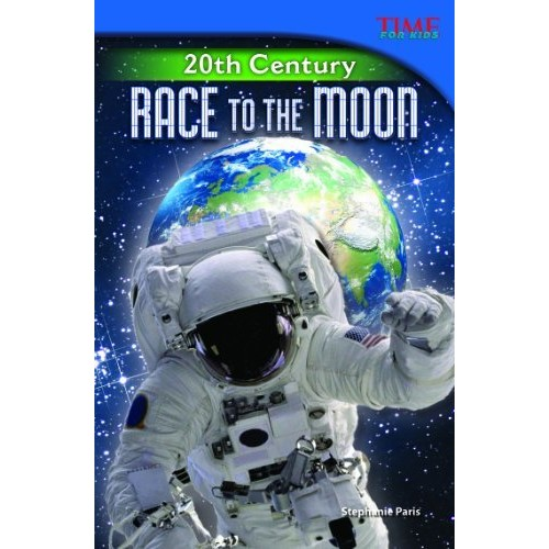 20th Century: Race to the Moon (TIME FOR KIDS Nonfiction Readers)