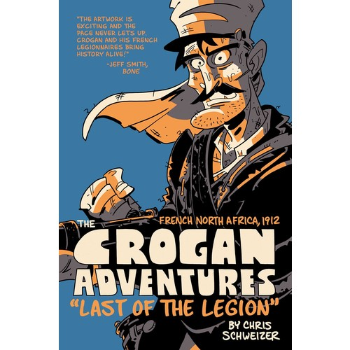 Chris Schweizer (Artist), Joey Weiser (Artist) The Crogan Adventures : Last of the Legion