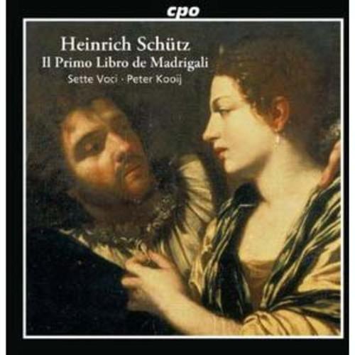 Heinrich Schtz: Il Primo Libro de Madrigali By Sette Voci (Audio CD)