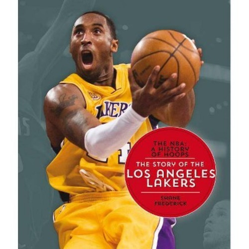 Story of the Los Angeles Lakers (Reprint) (Paperback) (Shane Frederick)