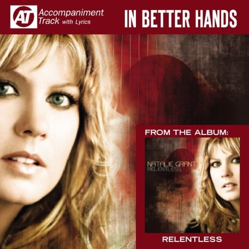 NATALIE GRANT - IN BETTER HANDS (ACCOMPANIMENT TRACK)