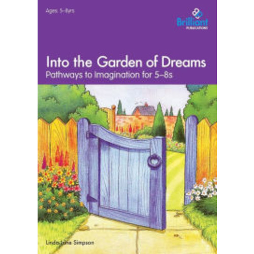 Into the Garden of Dreams: Pathways to Imagination for 5-8s