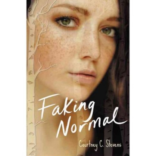 Stevens, Courtney C. Faking Normal