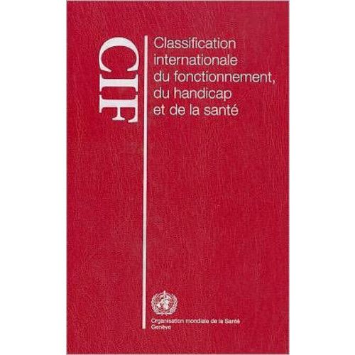 Classification internationale du fonctionnement, du handicap et de la sante (CIF)