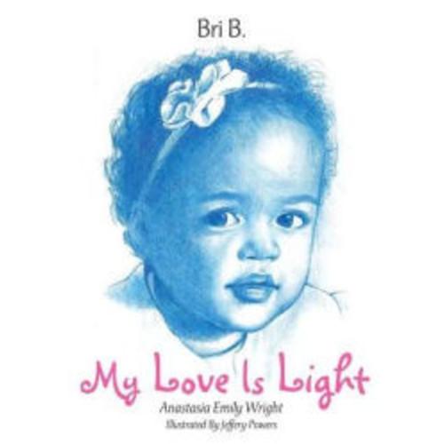 My Love Is Light: Anastasia Emily Wright