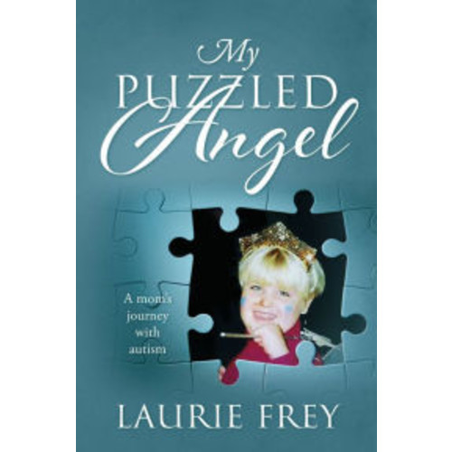 My Puzzled Angel: A moms journey with autism