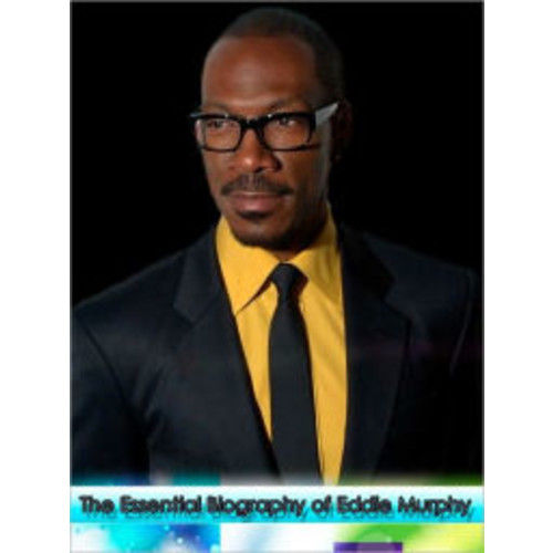 The Essential Biography of Eddie Murphy