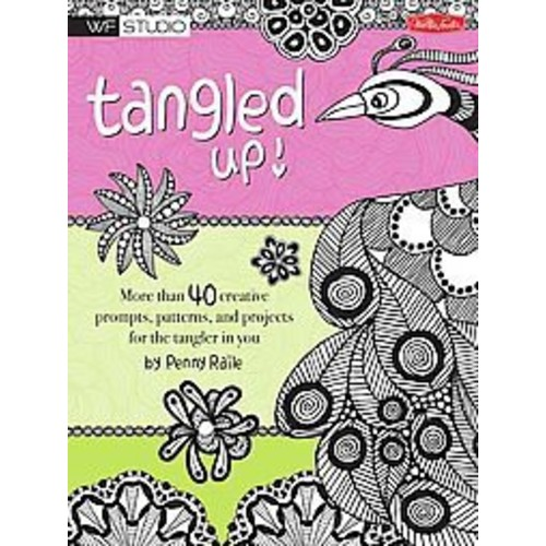 Tangled Up! Adult Coloring Book: More Than 40 Creative Prompts, Patterns, and Projects for the Tangler in You