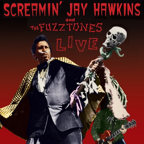 Screamin' Jay Hawkins - Live: Screamin' Jay Hawkins & The Fuzztones