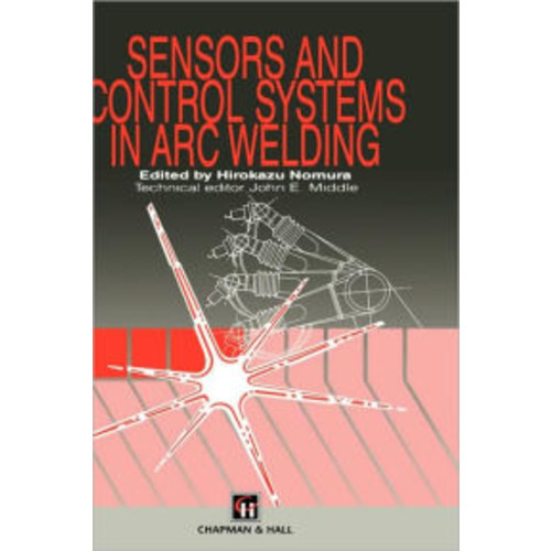Sensors and Control Systems in Arc Welding / Edition 1