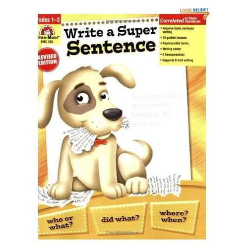 Evan-Moor Write a Super Sentence Workbook for Grades 1-3, Teacher's Edition; Teaching Supplement for Sentence Writing
