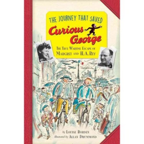 The Journey That Saved Curious George Young Readers Edition : The True Wartime Escape of Margret and H.A. Rey
