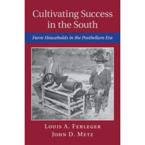 Cultivating Success in the South: Farm Households in the Postbellum Era