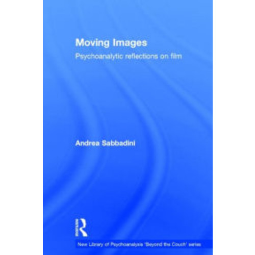 Moving Images: Psychoanalytic Reflections on Film / Edition 1