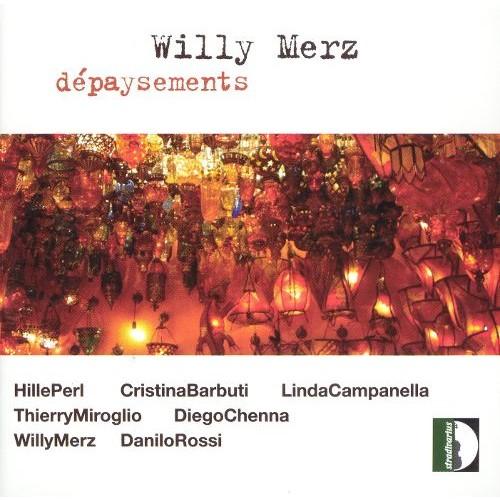 Willy Merz: Dpaysements [CD]