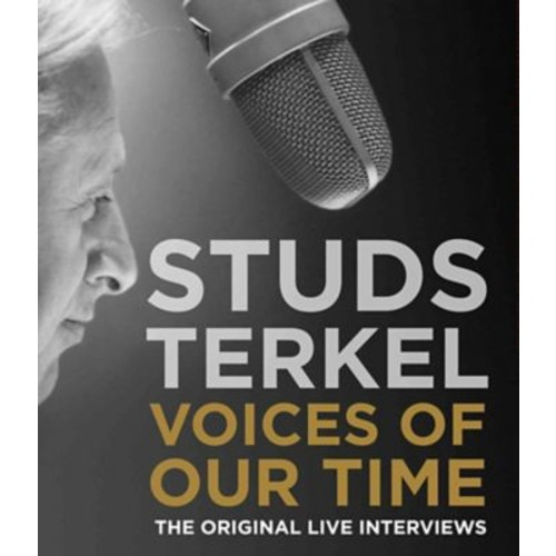 Voices of Our Time: The Original Live Interviews Studs Terkel Audiobook CD