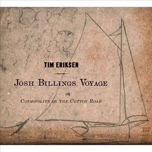 Josh Billings Voyage Or, Cosmopolite On The Cotton RoadJosh [CD]