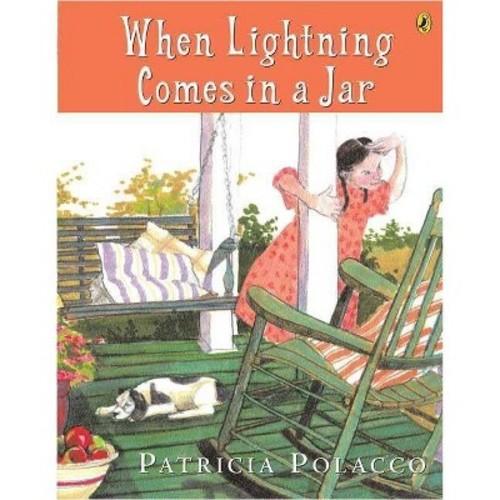Ernest L. Polacco, Patricia Polacco (Illustrator) When Lightning Comes in a Jar