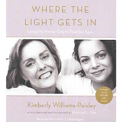 Where the Light Gets in : Losing My Mother Only to Find Her Again (Unabridged) (CD/Spoken Word)