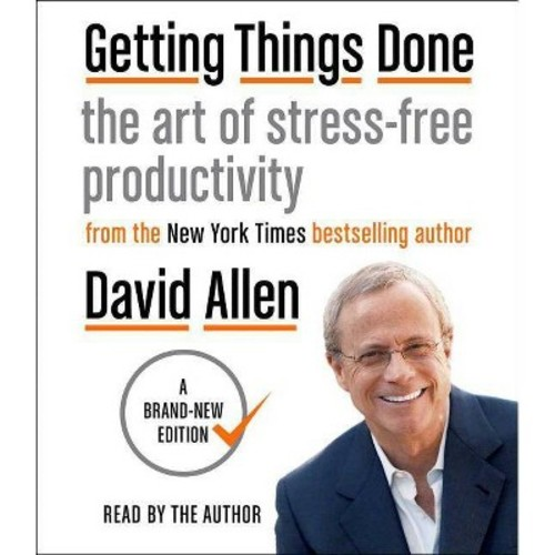 Getting Things Done : The Art of Stress-Free Productivity (CD/Spoken Word) (David Allen)