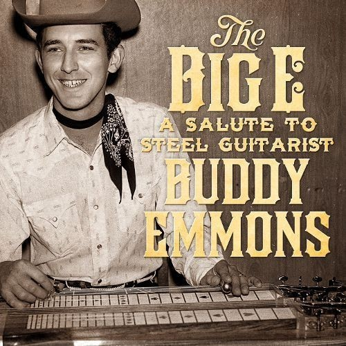 The Big E: A Salute to Steel Guitarist Buddy Emmons [CD]