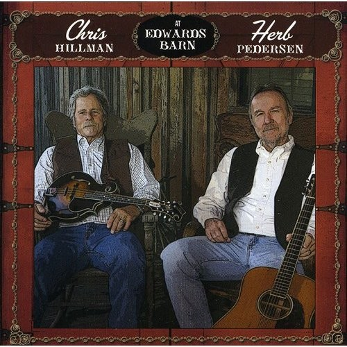 Chris Hillman and Herb Pedersen at Edwards Barn [CD]