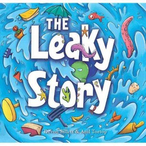 Leaky Story : A Fun-Filled Adventure into the Power of the Imagination and the Magic of Books! (School