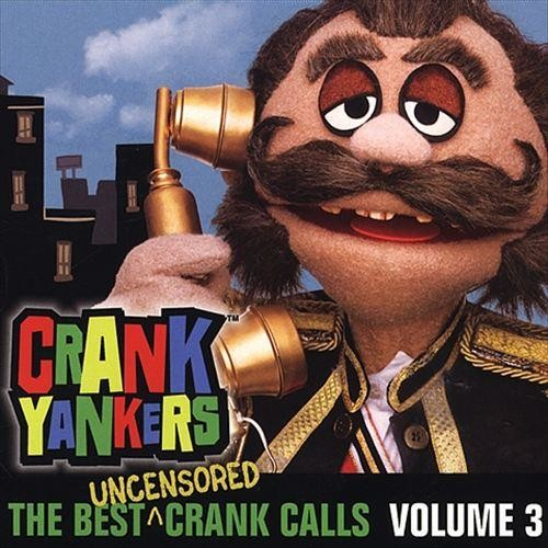 Crank Yankers Best Of Crank Calls 3 (Explicit Version)