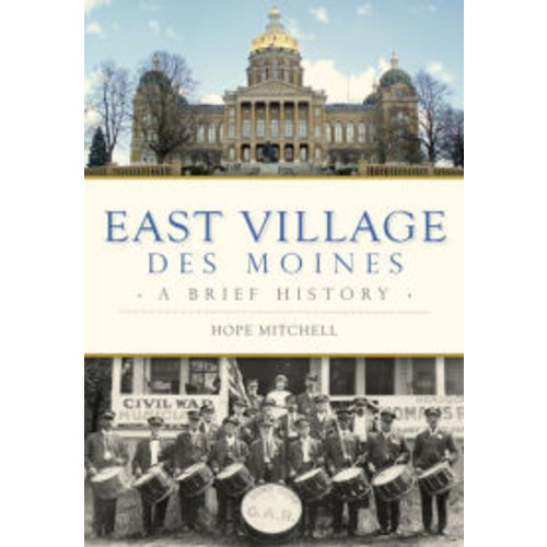 East Village, Des Moines: A Brief History