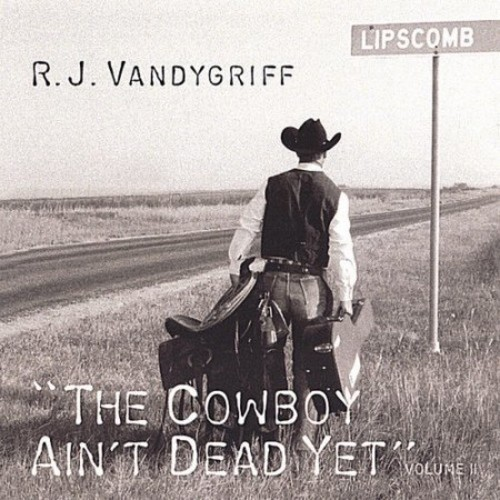 The Cowboy Ain't Dead Yet!, Vol. 2 [CD]