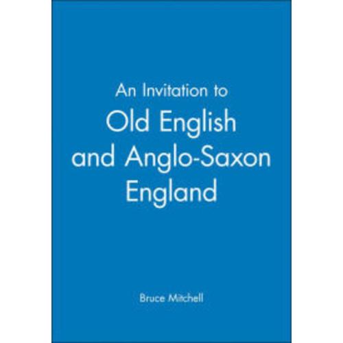 An Invitation to Old English and Anglo-Saxon England / Edition 1