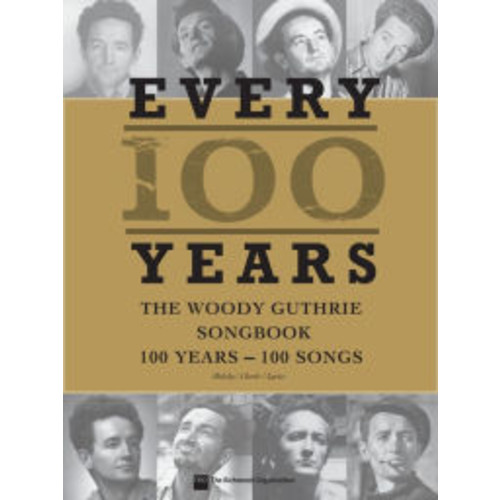 Every 100 Years - The Woody Guthrie Centennial Songbook: 100 Years - 100 Songs