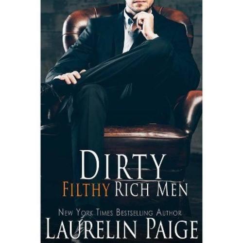 Dirty Filthy Rich Men (Paperback) (Laurelin Paige)