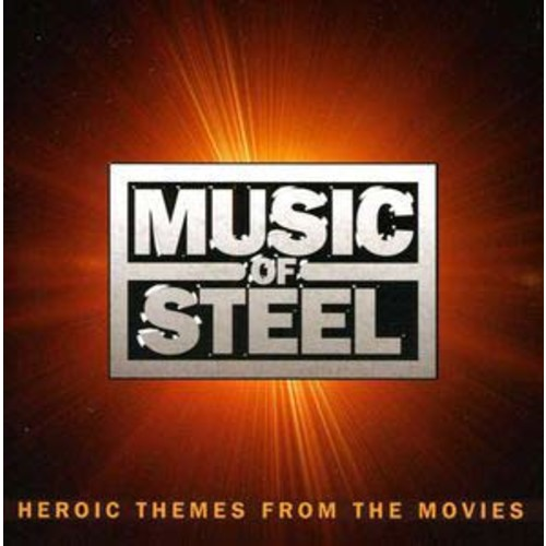 Music of Steel: Heroic Themes from the Movies (Audio CD)