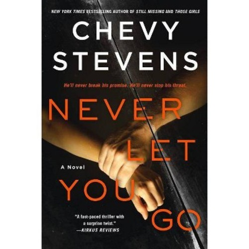 Never Let You Go (Paperback) (Chevy Stevens)