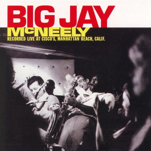 Big Jay McNeely Recorded Live at Cisco's [CD]